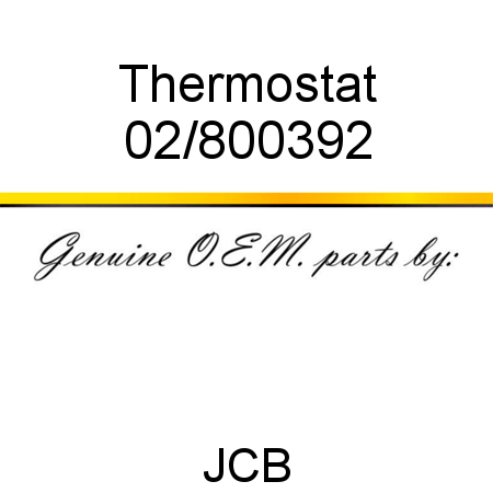 02/800392 Thermostat fit JCB JS115 AUTO, JS180, JZ140