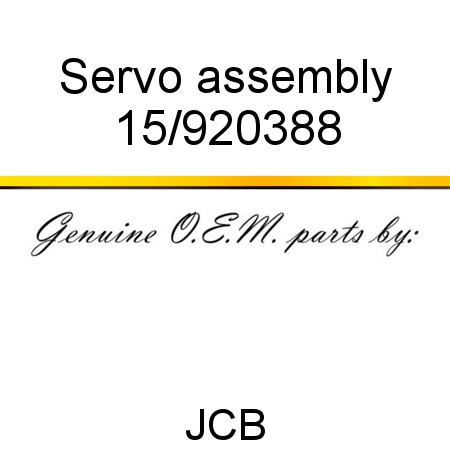 15/920388 Servo, assembly fit JCB 3CXSPC, 4CXPC, 3CX, 215
