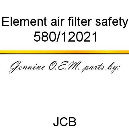 580/12021 Element, air filter, safety fit JCB 411, 416