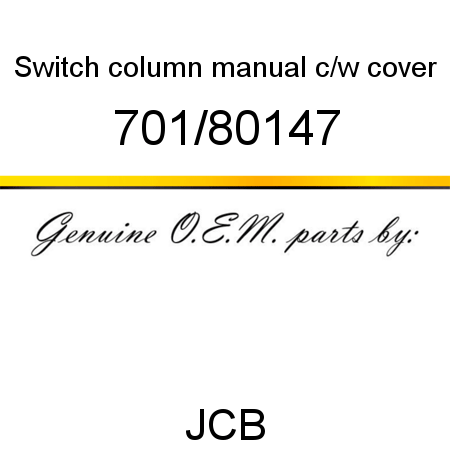 701/80147 Switch, column manual, c/w cover fit JCB OPTIONS