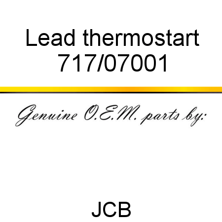 717/07001 Lead, thermostart fit JCB ROBOT 165HF, ROBOT 165