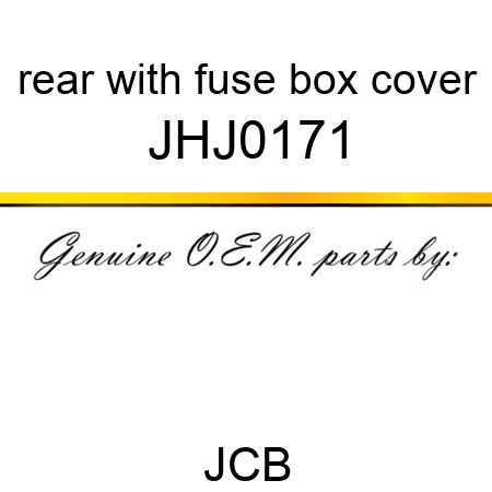 JHJ0171 rear, with fuse box cover fit JCB JS330, JS180