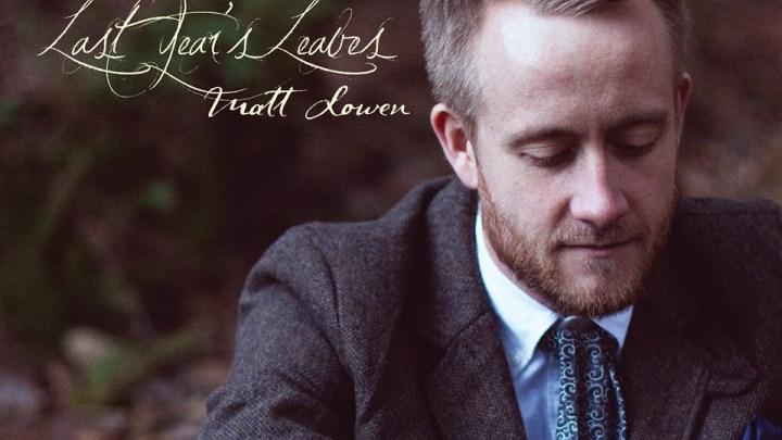 Matt Lowen Last year's leaves