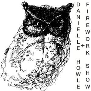 Danielle Howle + Firework Show