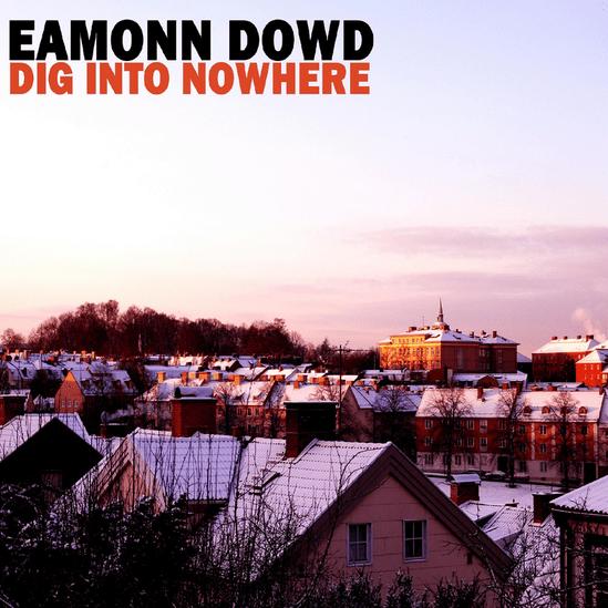eamonn dowd Dig Into Nowhere