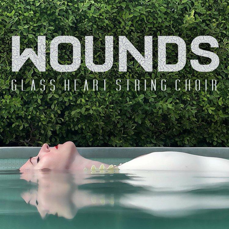 Glass Heart String Choir Wounds video/single