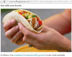 Eating Mexican food using hands only!