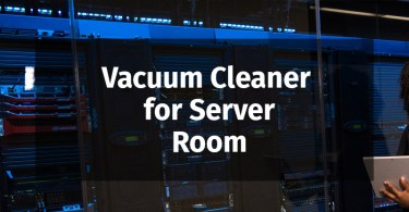 Vacuum Cleaner for Server Room