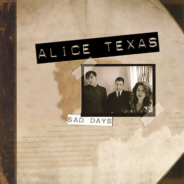 Alice Texas Sad Days