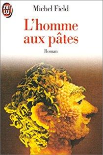 Michel Field, L'homme aux pâtes