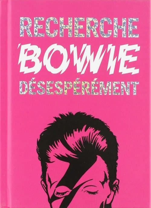 Recherche Bowie desespérement