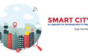 Smart City: An Agenda for Development in Nepal | Ajay Pandey Nepal Smart City, Nepal, Ajay Pandey
