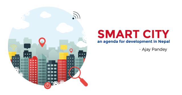 Smart City: An Agenda for Development in Nepal | Ajay Pandey Nepal Smart City, Nepal, Ajay Pandey