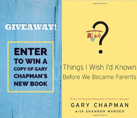 Enter the giveaway: Click to win a free copy of Things I Wish I Knew Before We Became Parents by Gary Chapman.