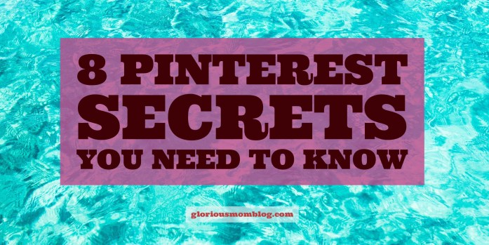 8 Pinterest secrets you should know: if you're looking to improve repins and click-throughs, check out my post! A must-read collection of blogging tips of all levels. Read it at gloriousmomblog.com.