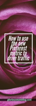 Using the new Pinterest metric to drive traffic to your blog: an explanation of Pinterest's newest feature, as well as a demonstration of it's best use. This will be a great tool for bloggers! Read all the secrets at gloriousmomblog.com.