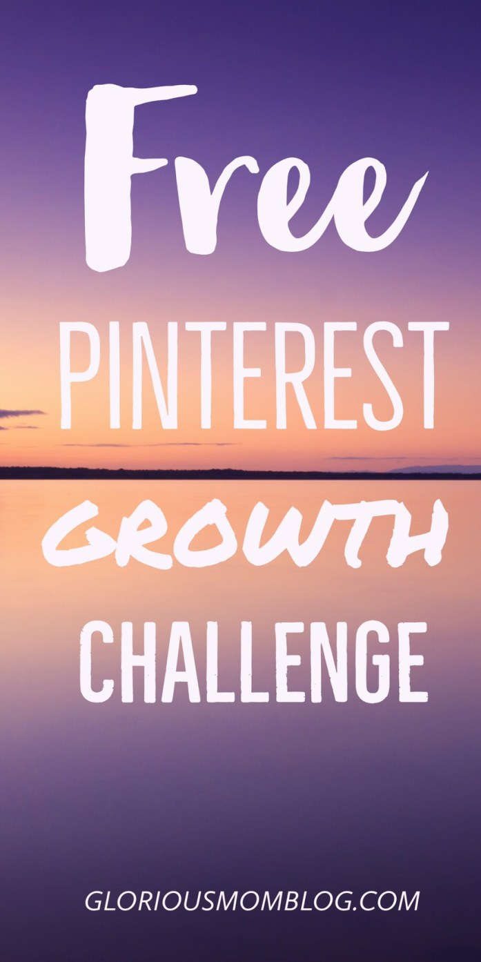 Free Pinterest Growth Challenge: a seven day email challenge to help you grow your following, learn Pinterest tips, and get more clicks and repins. Sign up at gloriousmomblog.com.