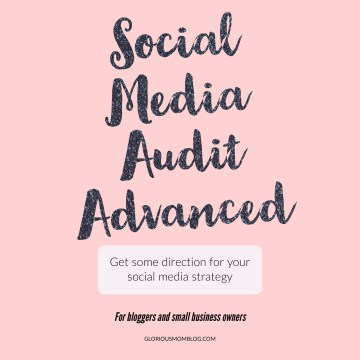 Social media audit advanced: a personalized social media strategy for your blog or business as well as a downloadable guide. Gloriousmomblog.com.