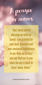 A prayer for moms: encouragement for moms and stress management tips as well as anxiety tips. Read it at gloriousmomblog.com.