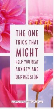 The one trick that might help you beat depression and anxiety: if you're looking for depression tips, anxiety tips, or need some stress management ideas, this might help you out! Check it out at gloriousmomblog.com.