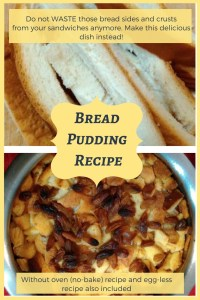 Do not waste those bread sides and crusts after you make your sandwiches. Make this delicious Bread Pudding instead!! Read on for recipes including no-bake and egg-less recipes.