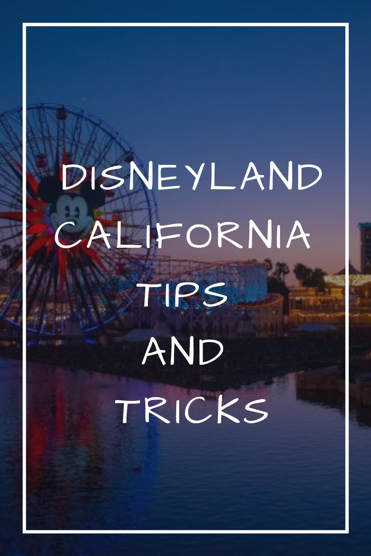 Disneyland park tips and tricks you need to know before visiting the California Disneyland park or Disney California Adventure park for the first time to enjoy the best trip ever in the happiest place on earth!