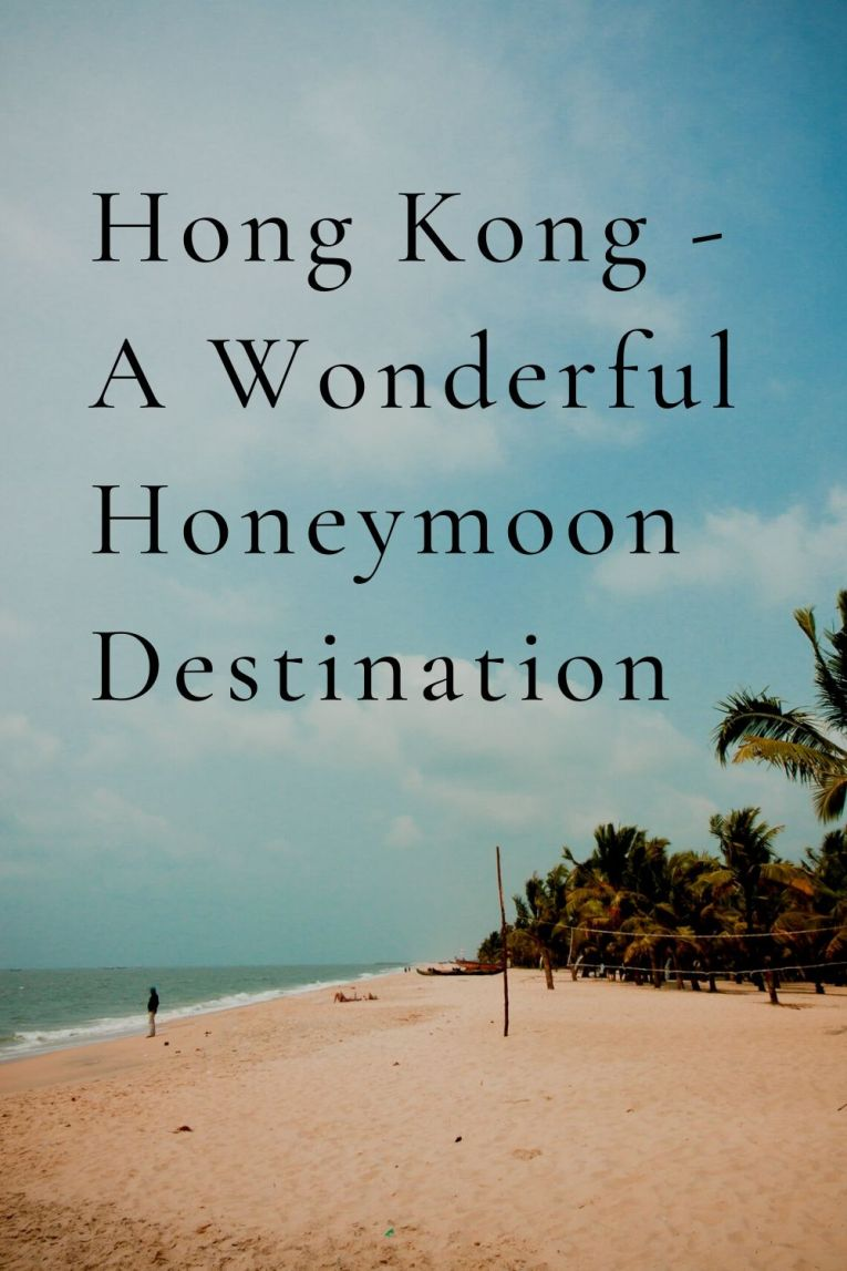 Hong Kong is an amazing honeymoon destination with luxury and glamour. Beaches!!