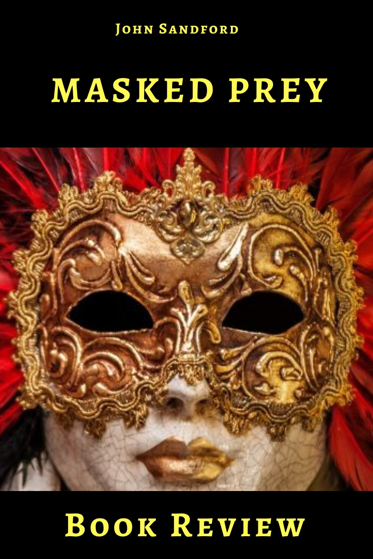 Masked Prey is the 30th Prey series novel by John Sandford. Check out the latest exploits of Lucas Davenport.