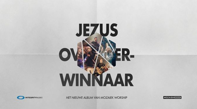 CD Jezus Overwinnaar is uit! (Mozaiek Worship)