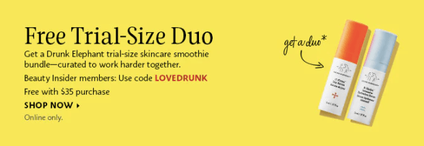 Sephora Canada Canadian Promo Codes Coupon Code Beauty Offer Free Drunk Elephant Duo Skincare Smoothie Bundle Samples Mini Deluxe Trial Size Sample GWP LOVEDRUNK - Glossense
