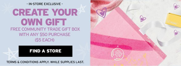 The Body Shop Canada Create Your Own Gift for Mother's Day Free Gift Box with Purchase Canadian In-store Exclusive - Glossense