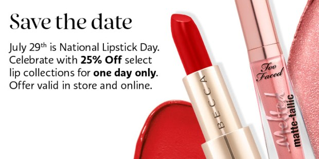 Sephora Canada National Lipstick Day July 29 2019 25 Percent Off Lipstick Lip Products Lippies July 29 2019 Canadian Deals Sale - Glossense