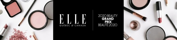 Elle Canada 2020 Beauty Grand Prix is back Registration Open; Sign-up now for ELLE Quebec and ELLE Canada - Glossense