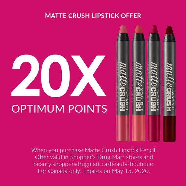 Beauty by Shoppers Drug Mart Canada Purchase Vasanti Matte Crush Lipstick Pencil Get 20x the PC Optimum Points - Glossense