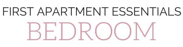 Apartment Essentials - Bedroom