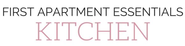 First Apartment Essentials - Kitchen