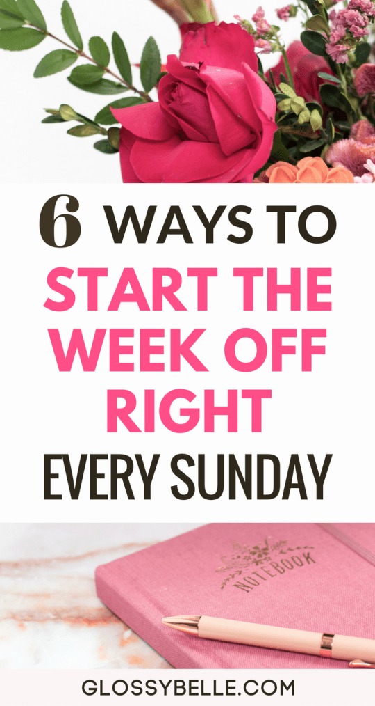 If you get a serious case of the Monday Blues, here are 6 ways to start the week off right every Sunday so you'll have a more productive and easygoing week.