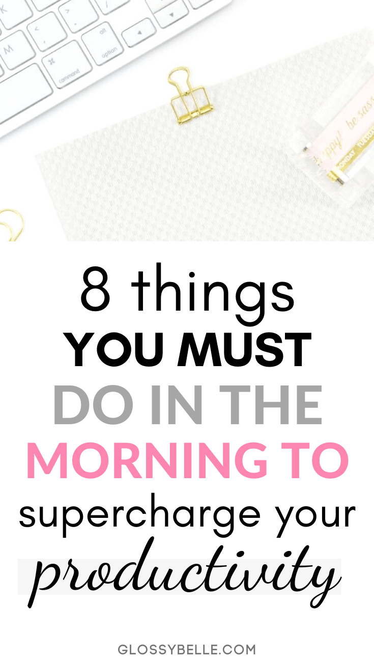 Having a great morning routine & the right positive mindset is so important. Here are 8 things you need to do before 9 AM each morning to have a more productive day. These habits will help boost your productivity levels, get you closer to achieving your goals, and transform your life for the better! #goalsetting #productivity #planner #planning #success