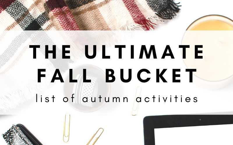 The Ultimate Fall Bucket List: 40 Fun Activities To Try This Autumn