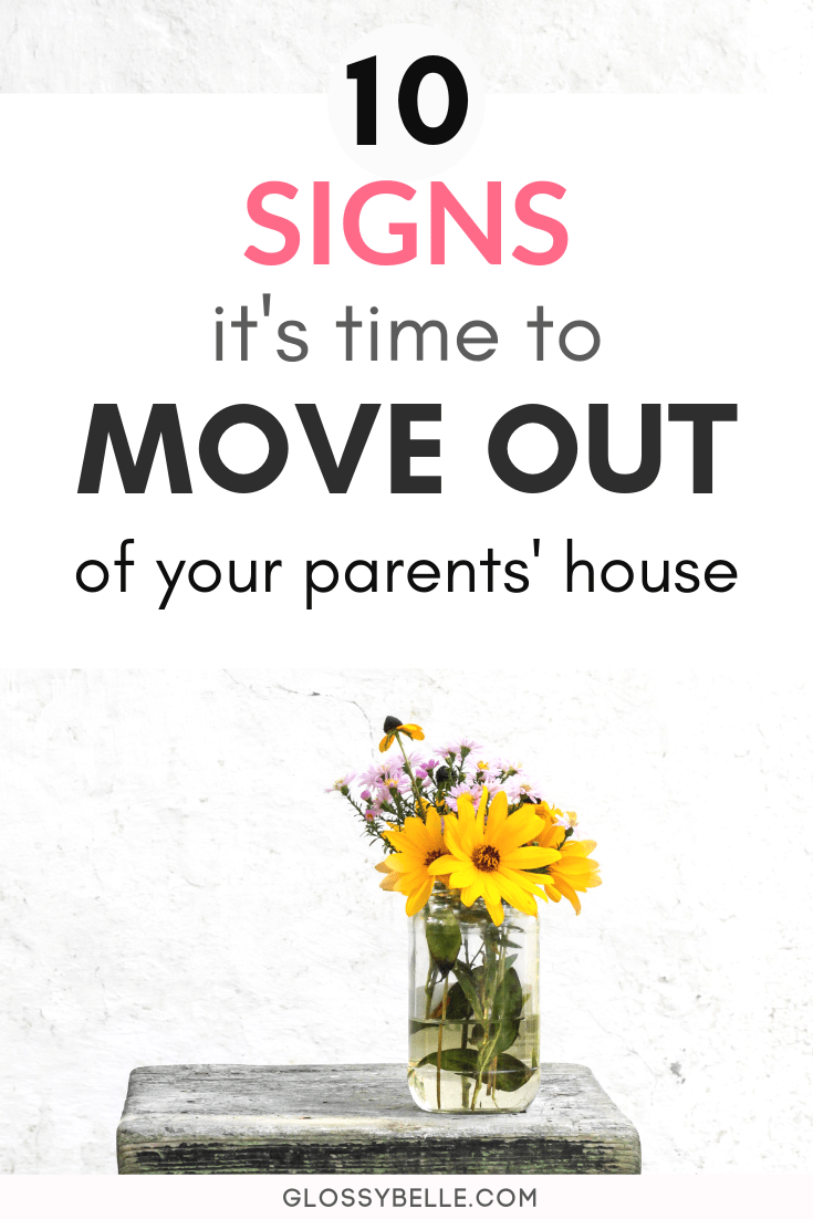 10 Signs It S Time To Move Out Of Your Parents House Glossy Belle