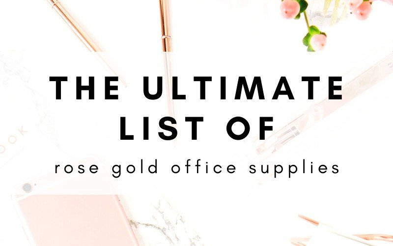 The Ultimate List Of Rose Gold Office Supplies