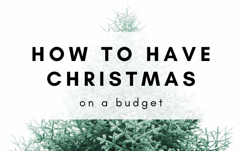 How to have Christmas on a budget
