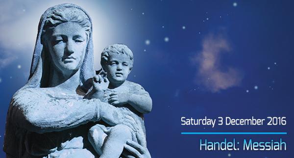 Handel: Messiah, Saturday 3 December 2016