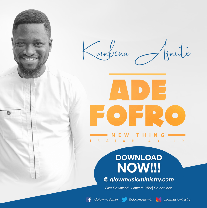 Ade Fofro by Kwabena Asante now available for free at Glow Music