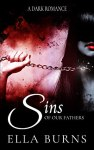 Book Cover: Sins of Our Fathers by Ella Burns