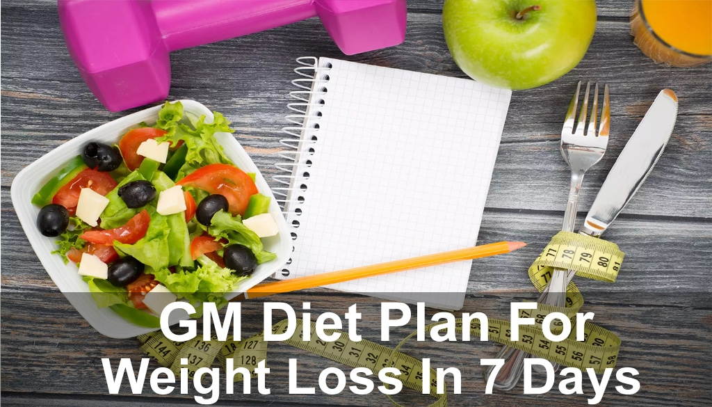 GM Diet Plan For Weight Loss In 7 Days - Glowy Dowy
