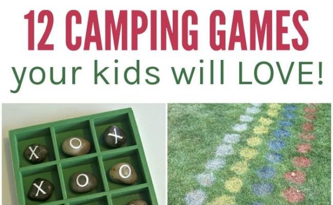 12 Fun Camping Games Kids Will Love Glue Sticks And Gumdrops