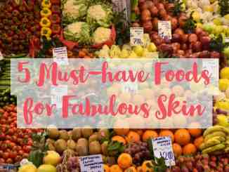 5 Must-have Foods for Fabulous Skin