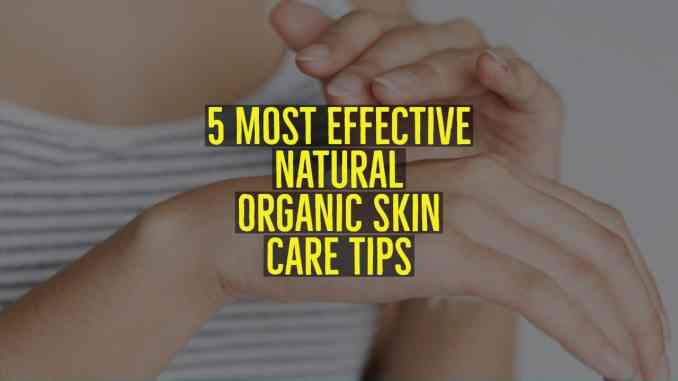 Effective Natural Purley Organic Skin Care Tips