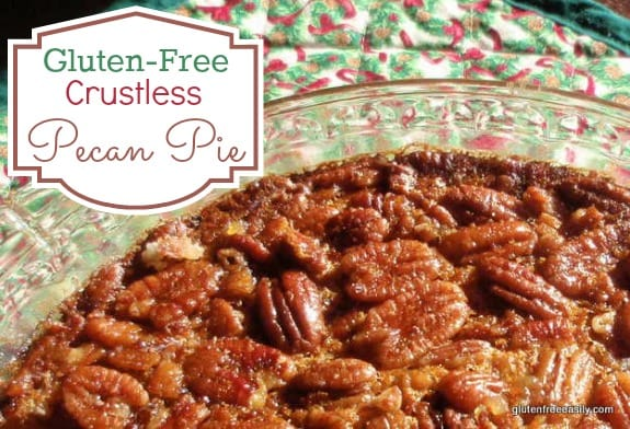 Easy Crustless Pecan Pie. This pie gets raves and it's gluten free and grain free with a paleo option! [from GlutenFreeEasily.com]